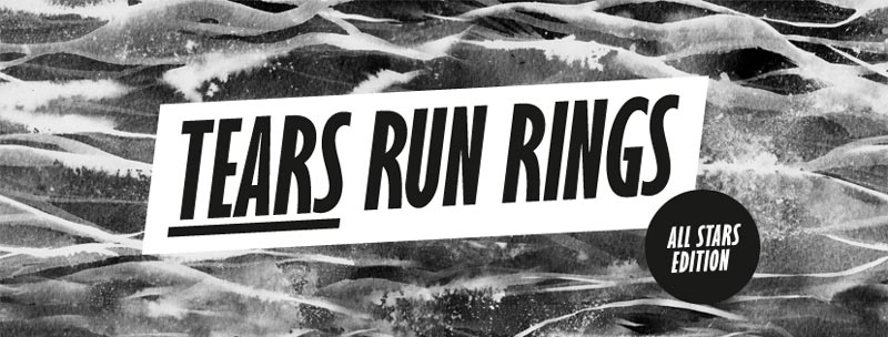 TEARS RUN RINGS | All Stars Edition